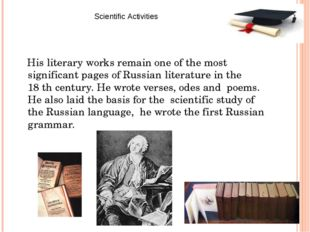 His literary works remain one of the most significant pages of Russian liter