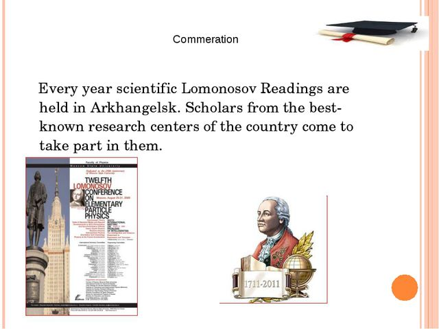 Every year scientific Lomonosov Readings are held in Arkhangelsk. Scholars f...