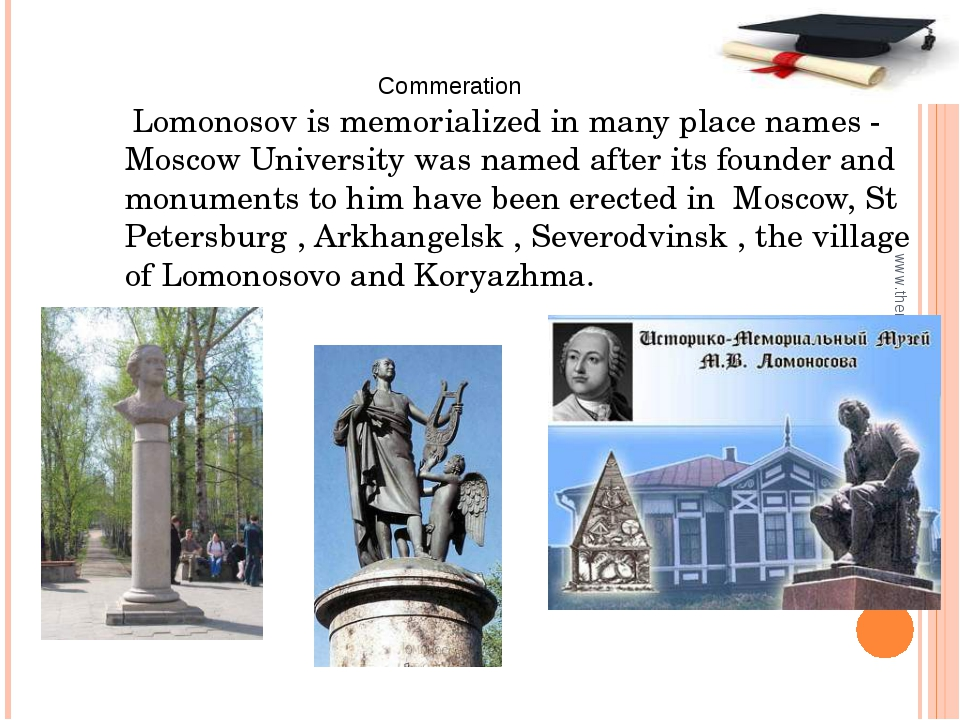 Lomonosov is memorialized in many place names - Moscow University was named...