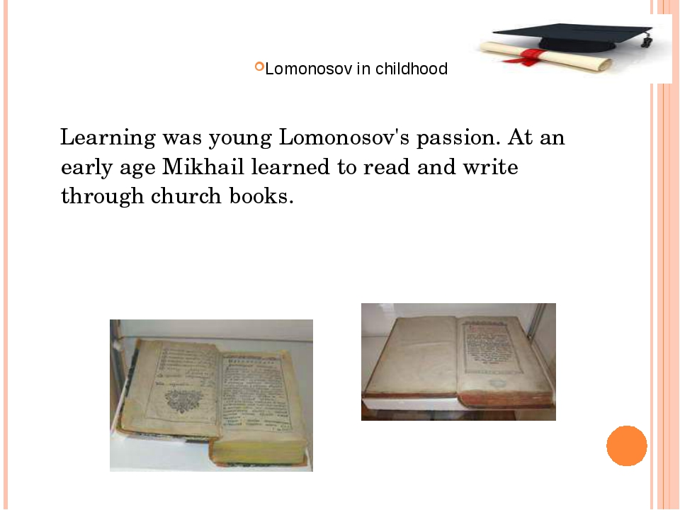 Learning was young Lomonosov's passion. At an early age Mikhail learned to r...