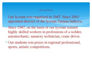 Our lyceum was organized in 1947. Since 2003 appointed director of the lyceum