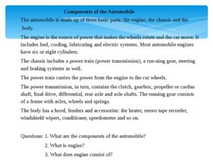 Components of the Automobile The automobile is made up of three basic parts: