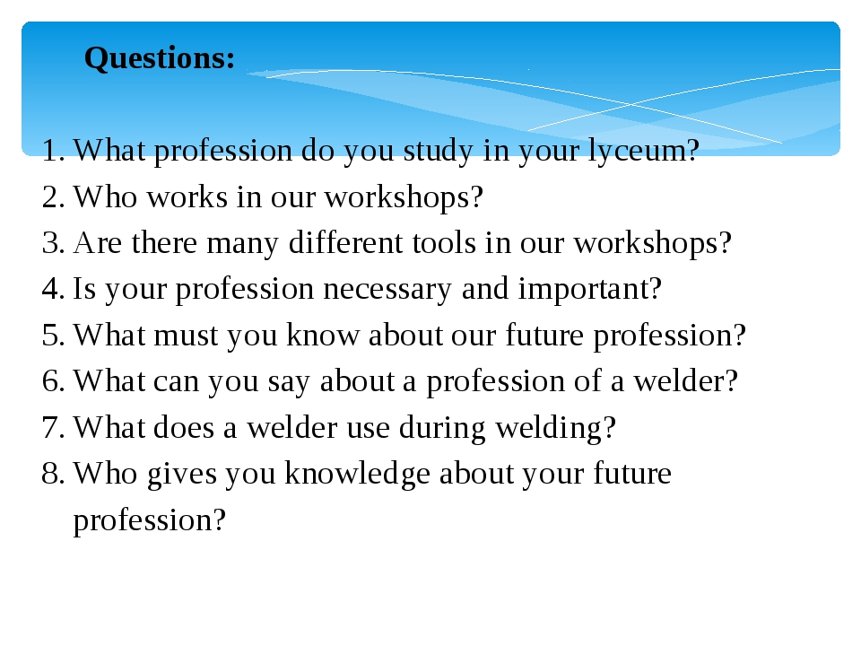 Questions: What profession do you study in your lyceum? Who works in our work...