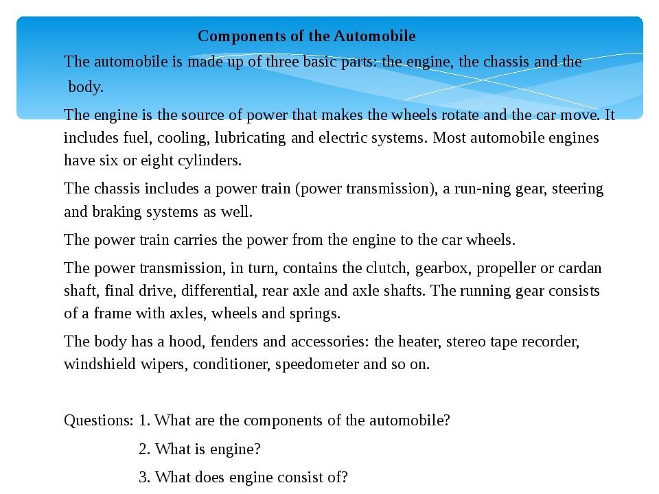 Components of the Automobile The automobile is made up of three basic parts:...