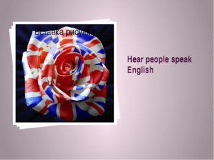 Hear people speak English