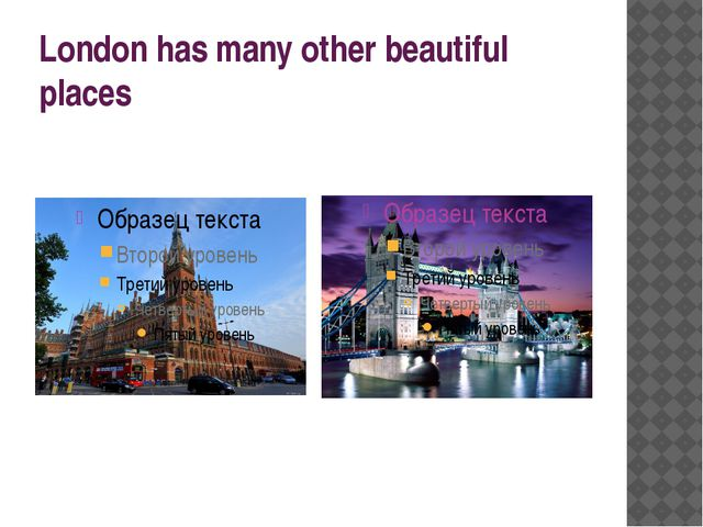 London has many other beautiful places