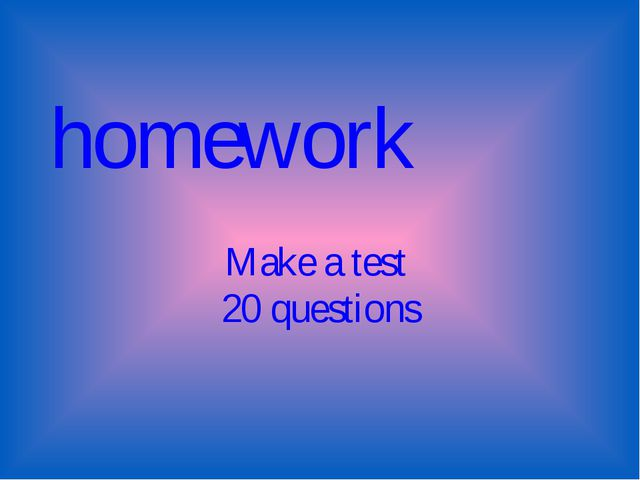 Make a test 20 questions homework