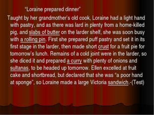"""Loraine prepared dinner"" Taught by her grandmother's old cook, Loraine had"