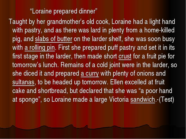 """Loraine prepared dinner"" Taught by her grandmother's old cook, Loraine had..."