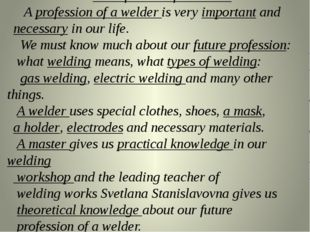 A Profession of a Welder. A profession of a welder is very important and nece