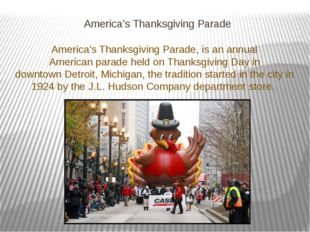 America's Thanksgiving Parade America's Thanksgiving Parade, is an annual Ame