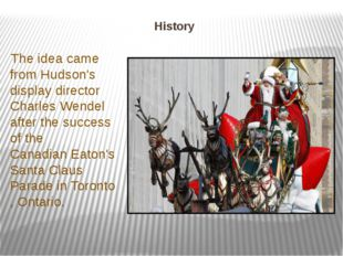 History The idea came from Hudson's display director Charles Wendel after the