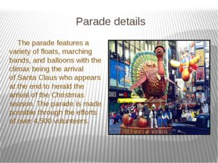 Parade details The parade features a variety of floats, marching bands, and b