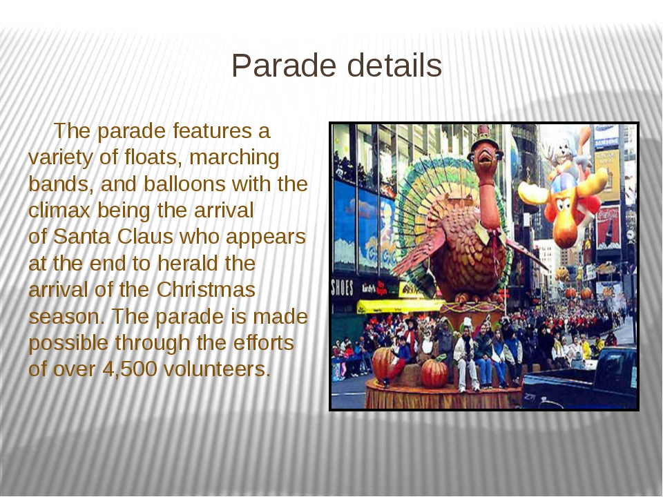 Parade details The parade features a variety of floats, marching bands, and b...