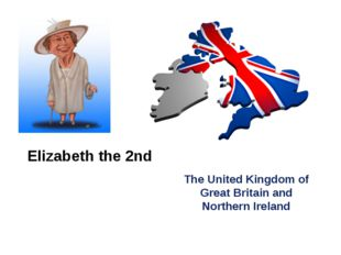 Elizabeth the 2nd The United Kingdom of Great Britain and Northern Ireland