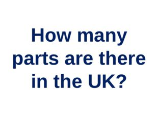 How many parts are there in the UK?