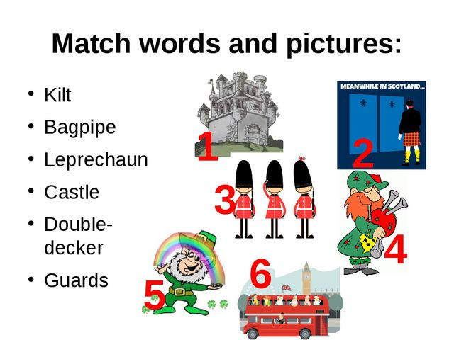 Match words and pictures: Kilt Bagpipe Leprechaun Castle Double-decker Guards...