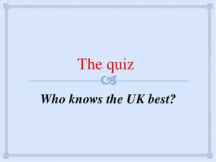 Who knows the UK best? The quiz