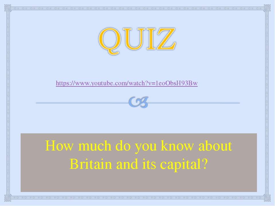 How much do you know about Britain and its capital? https://www.youtube.com/w...