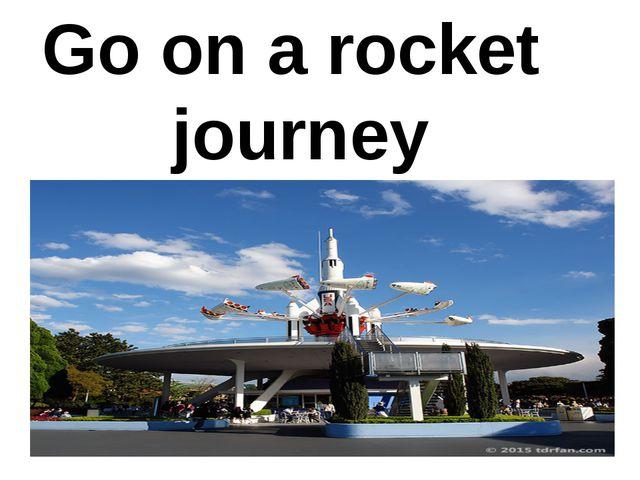 Go on a rocket journey