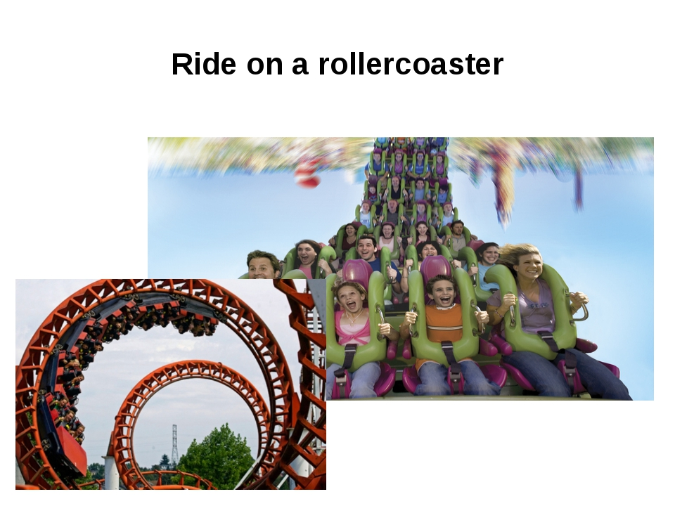 Ride on a rollercoaster