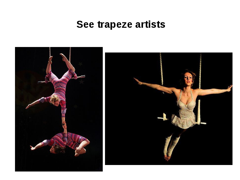 See trapeze artists