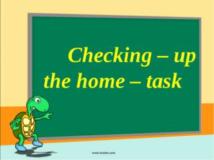 Checking – up the home – task