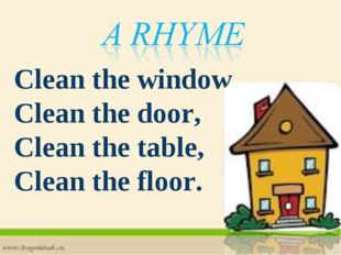 Clean the window, Clean the door, Clean the table, Clean the floor.