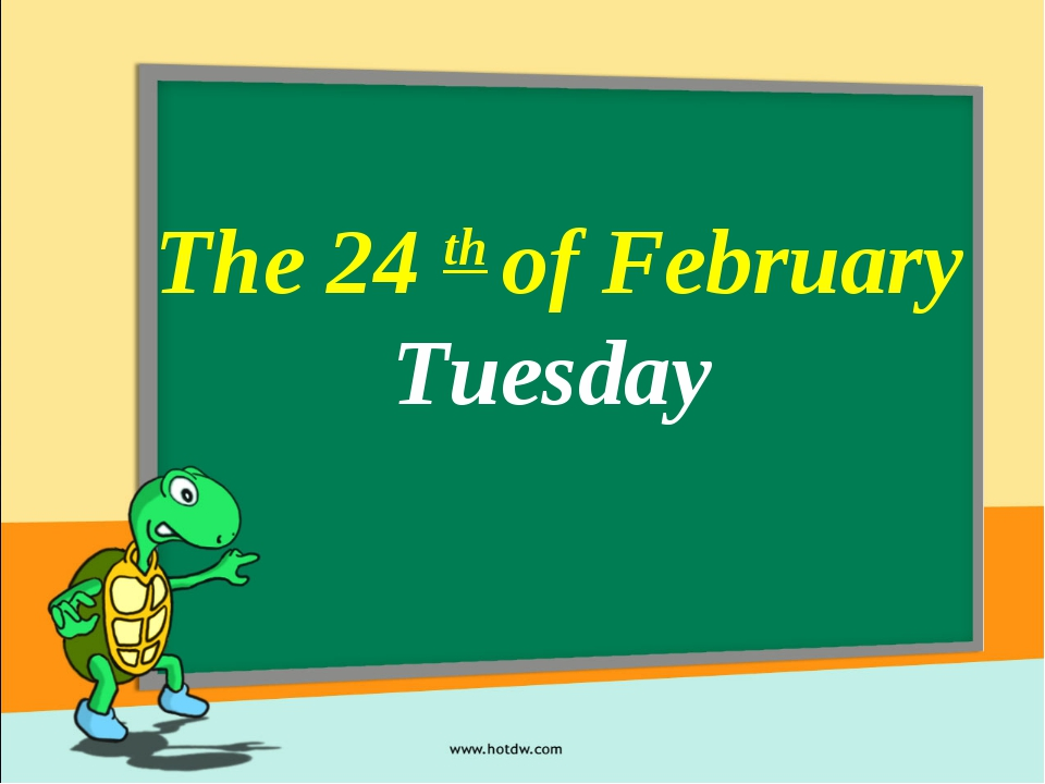 The 24 th of February Tuesday