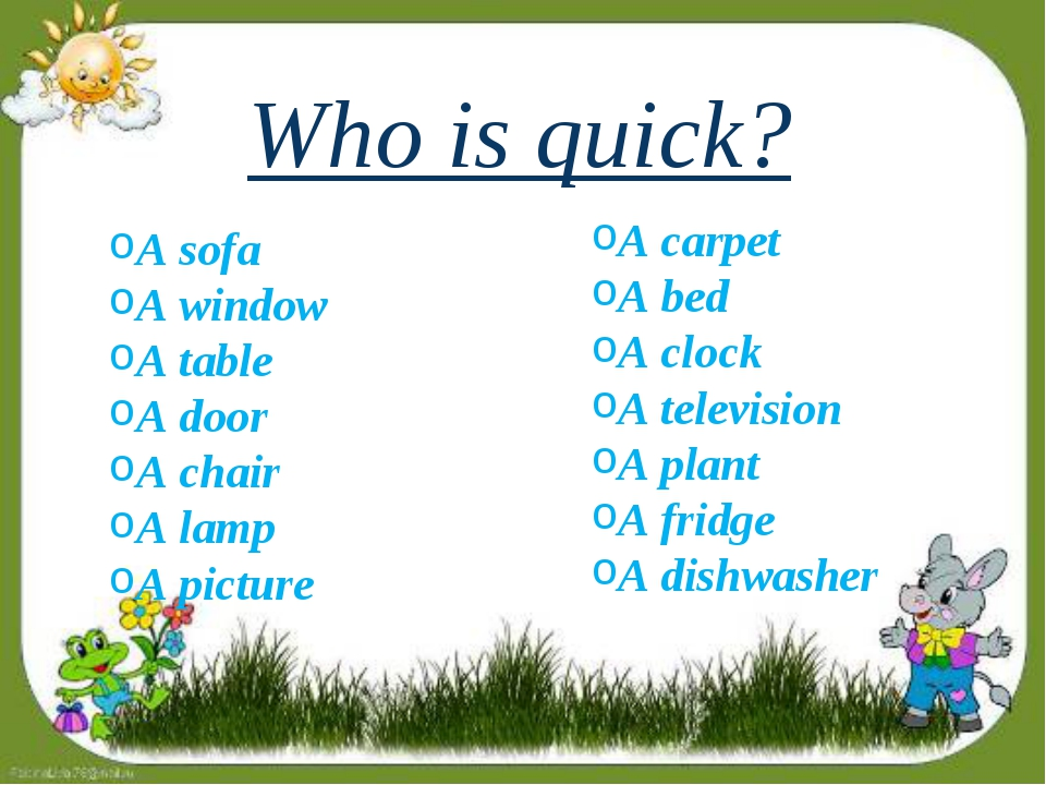 Who is quick? A sofa A window A table A door A chair A lamp A picture A carpe...