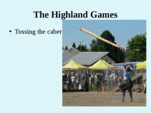 The Highland Games Tossing the caber