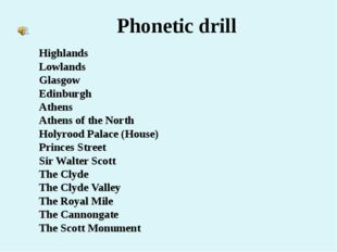 Phonetic drill Highlands Lowlands Glasgow Edinburgh Athens Athens of the Nort