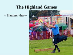 The Highland Games Hammer throw