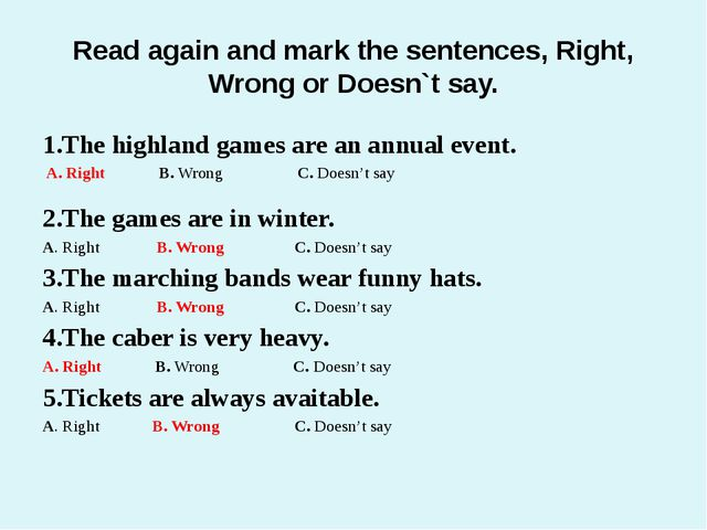 Read again and mark the sentences, Right, Wrong or Doesn`t say. 1.The highlan...