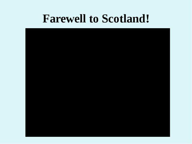 Farewell to Scotland!