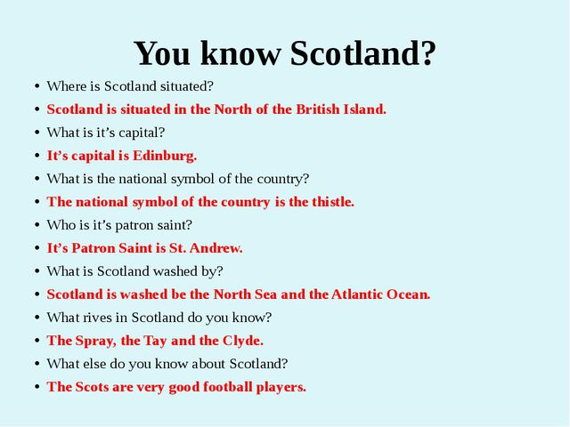 You know Scotland? Where is Scotland situated? Scotland is situated in the No...