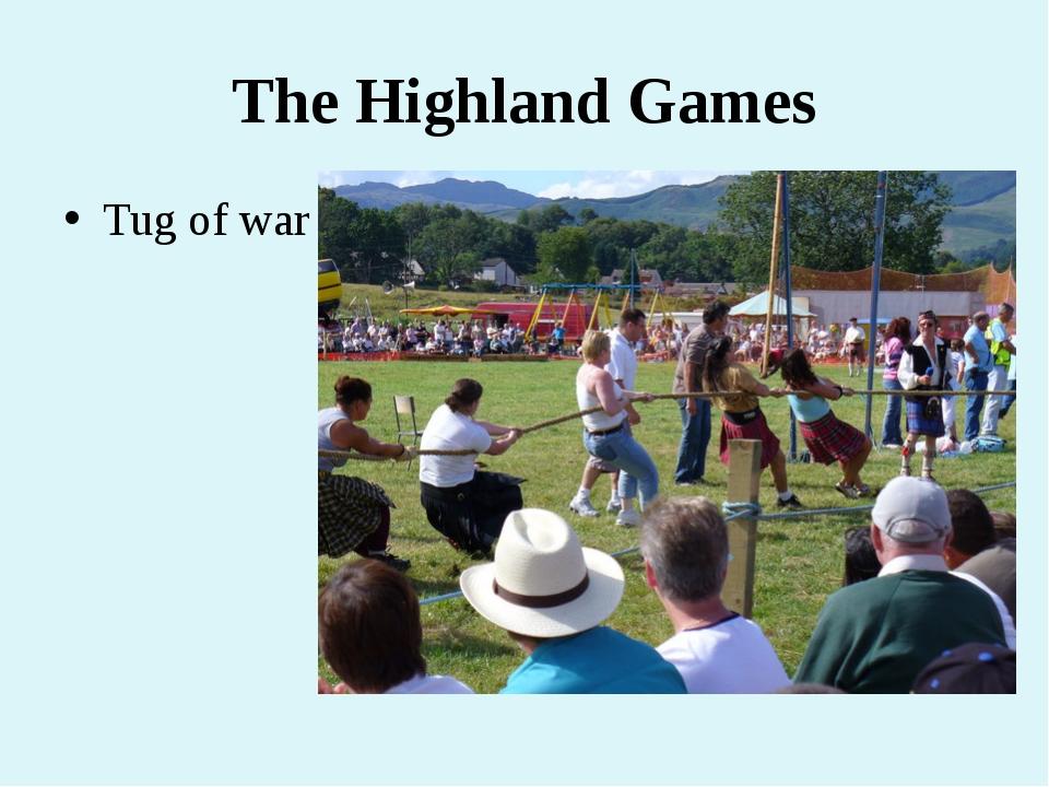 The Highland Games Tug of war