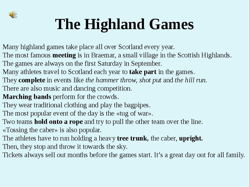 The Highland Games Many highland games take place all over Scotland every yea...