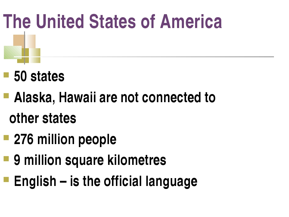 The United States of America 50 states Alaska, Hawaii are not connected to ot...