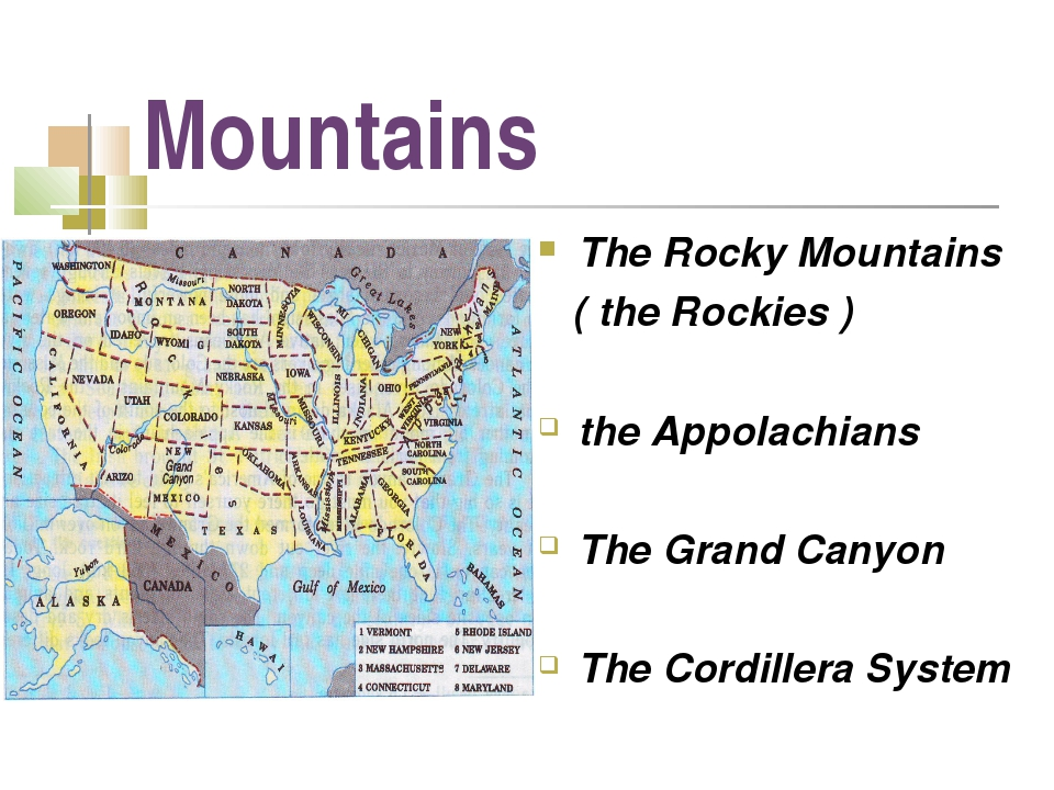 Mountains The Rocky Mountains ( the Rockies ) the Appolachians The Grand Cany...