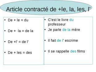 Article contracté de +le, la, les, l' De + le = du De + la = de la De +l' = d