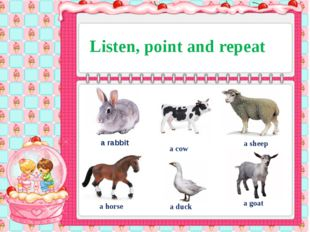 Listen, point and repeat a rabbit a cow a sheep a horse a duck a goat