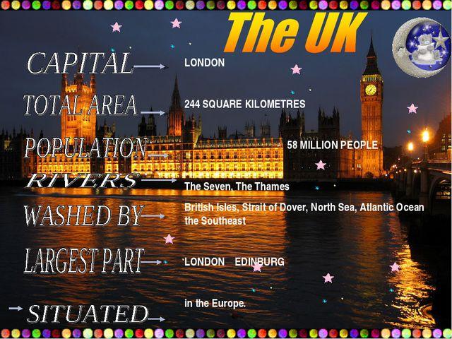 LONDON 244 SQUARE KILOMETRES 58 MILLION PEOPLE The Seven, The Thames British...