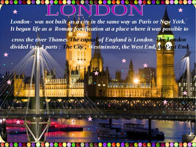 London- was not built as a city in the same way as Paris or New York. It bega...