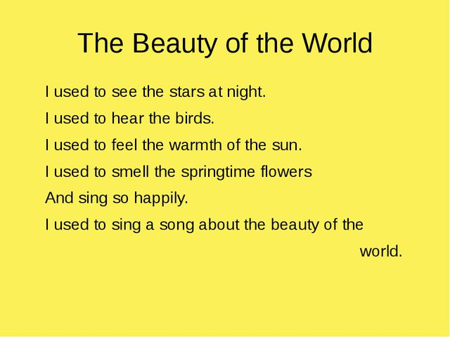 The Beauty of the World I used to see the stars at night. I used to hear the...