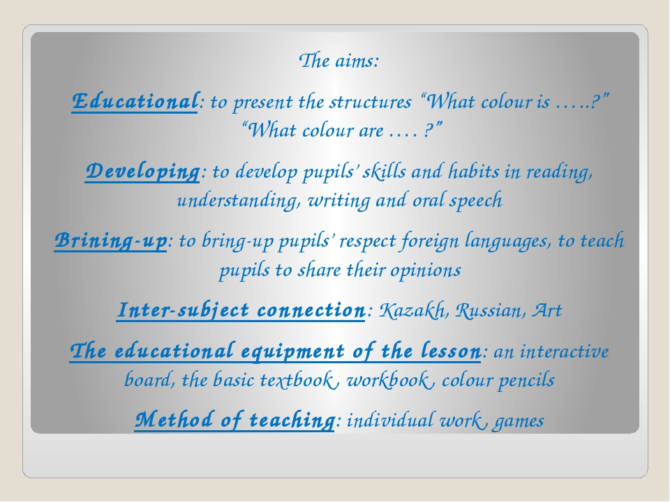 "The aims: Educational: to present the structures ""What colour is …..?"" ""What..."