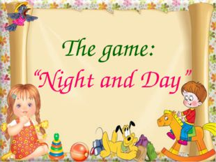 "The game: ""Night and Day"""