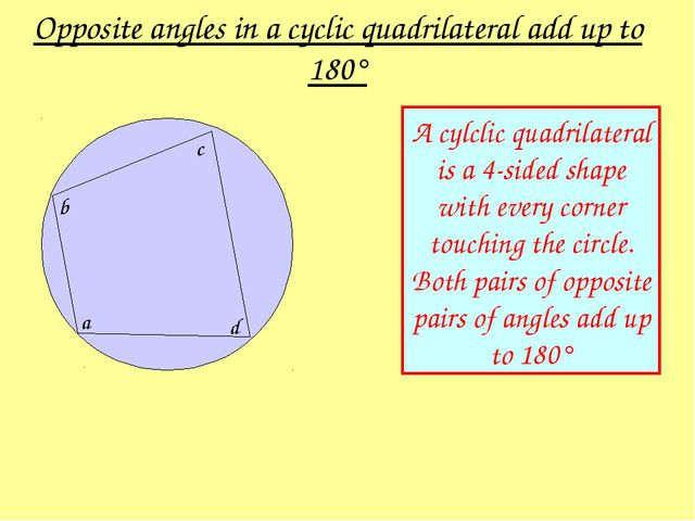 A cylclic quadrilateral is a 4-sided shape with every corner touching the cir...