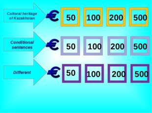 Cultural heritage of Kazakhstan Conditional sentences Different 50 500 50 100