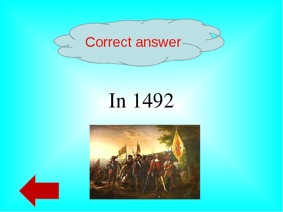 Correct answer In 1492
